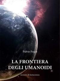 Cover La frontiera degli umanoidi