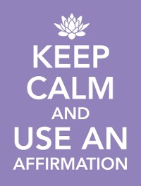 Cover Keep Calm and Use an Affirmation