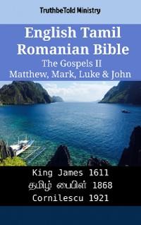 Cover English Tamil Romanian Bible - The Gospels II - Matthew, Mark, Luke & John