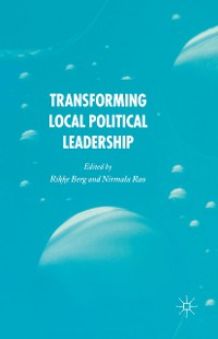 Cover Transforming Political Leadership in Local Government