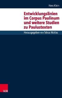 Cover Entwicklungslinien im Corpus Paulinum und weitere Studien zu Paulustexten
