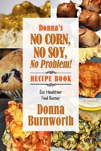 Cover Donna's No Corn, No Soy Recipe Book