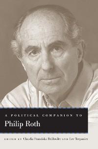 Cover A Political Companion to Philip Roth