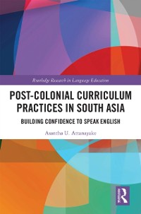 Cover Post-colonial Curriculum Practices in South Asia