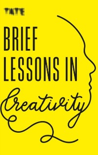 Cover Tate: Brief Lessons in Creativity