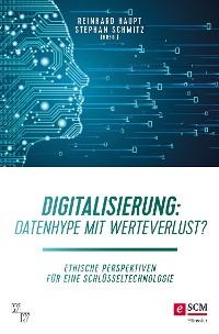 Cover Digitalisierung: Datenhype mit Werteverlust?