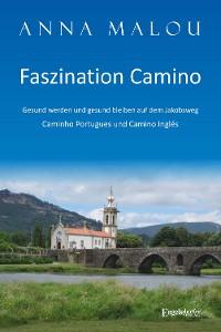 Cover Faszination Camino - Gesund werden und gesund bleiben auf dem Jakobsweg