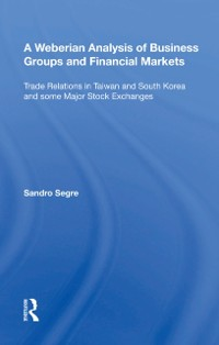 Cover Weberian Analysis of Business Groups and Financial Markets