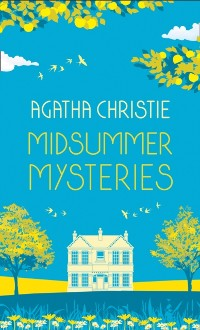 Cover MIDSUMMER MYSTERIES: Secrets and Suspense from the Queen of Crime
