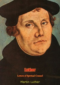 Cover Luther: Letters of Spiritual Counsel