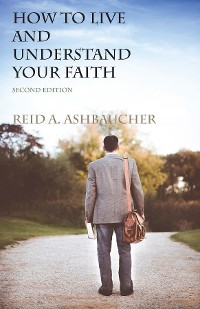Cover How to Understand and Live Your Faith