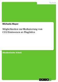 Cover Möglichkeiten zur Reduzierung von CO2-Emissonen an Flughäfen