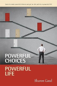 Cover Powerful Choices, Powerful Life