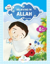 Cover Akif Learns About Iman - Believing in Allah