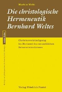 Cover Die christologische Hermeneutik Bernhard Weltes