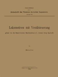 Cover Lokomotiven mit Ventilsteuerung, gebaut von der Hannoverschen Maschinenbau-A.-G. vormals Georg Egestorff