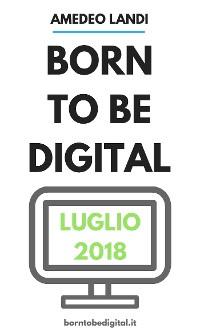 Cover Born to be Digital Luglio 2018