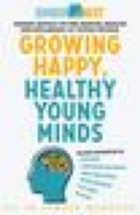 Cover Growing Happy, Healthy Young Minds