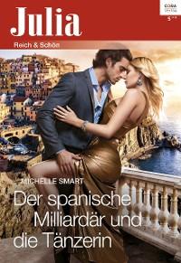Cover Der spanische Milliardär und die Tänzerin
