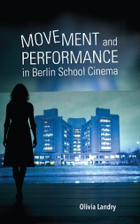 Cover Movement and Performance in Berlin School Cinema