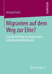 Cover Migranten auf dem Weg zur Elite?