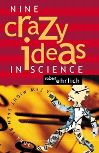 Cover Nine Crazy Ideas in Science