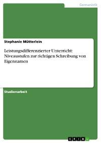 Cover Leistungsdifferenzierter Unterricht: Niveaustufen zur richtigen Schreibung von Eigennamen