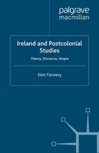 Cover Ireland and Postcolonial Studies