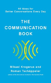 Cover The Communication Book: 44 Ideas for Better Conversations Every Day