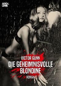 Cover DIE GEHEIMNISVOLLE BLONDINE