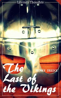 Cover The Last of the Vikings (Henry Treece) (Literary Thoughts Edition)