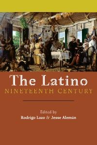 Cover The Latino Nineteenth Century