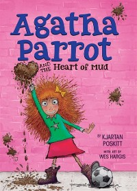 Cover Agatha Parrot and the Heart of Mud