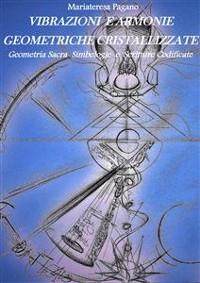 Cover Vibrazioni e armonie geometriche cristallizzate. Geometria sacra simbologie e scritture codificate
