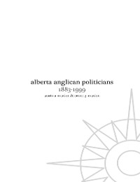 Cover Alberta Anglican Politicians 1883-1999