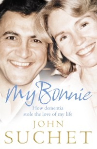 Cover My Bonnie: How dementia stole the love of my life