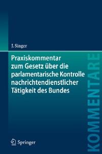 Cover Praxiskommentar zum Gesetz über die parlamentarische Kontrolle nachrichtendienstlicher Tätigkeit des Bundes
