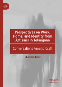 Cover Perspectives on Work, Home, and Identity From Artisans in Telangana