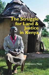 Cover The Struggle for Land and Justice in Kenya