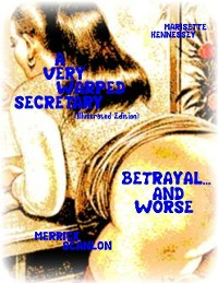 Cover A Very Warped Secretary (Illustrated Edition) - Betrayal... and Worse