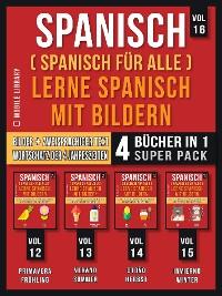 Cover Spanisch (Spanisch für alle) Lerne Spanisch mit Bildern (Vol 16) Super Pack 4 Bücher in 1
