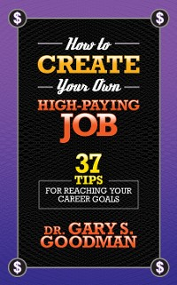 Cover How To Create Your Own High Paying Job