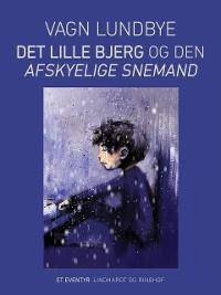 Cover Det lille bjerg og den afskyelige snemand