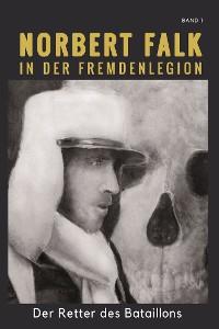 Cover Norbert Falk in der Fremdenlegion - Band 1