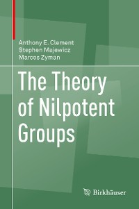 Cover The Theory of Nilpotent Groups