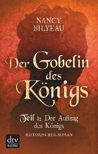 Cover Der Gobelin des Königs / Teil 1 Der Auftrag des Königs