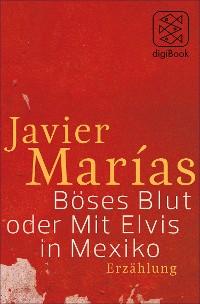 Cover Böses Blut oder Mit Elvis in Mexiko