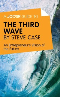 Cover Joosr Guide to... The Third Wave by Steve Case
