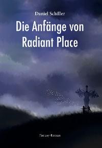 Cover Die Anfänge von Radiant Place