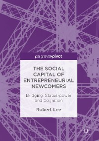 Cover The Social Capital of Entrepreneurial Newcomers